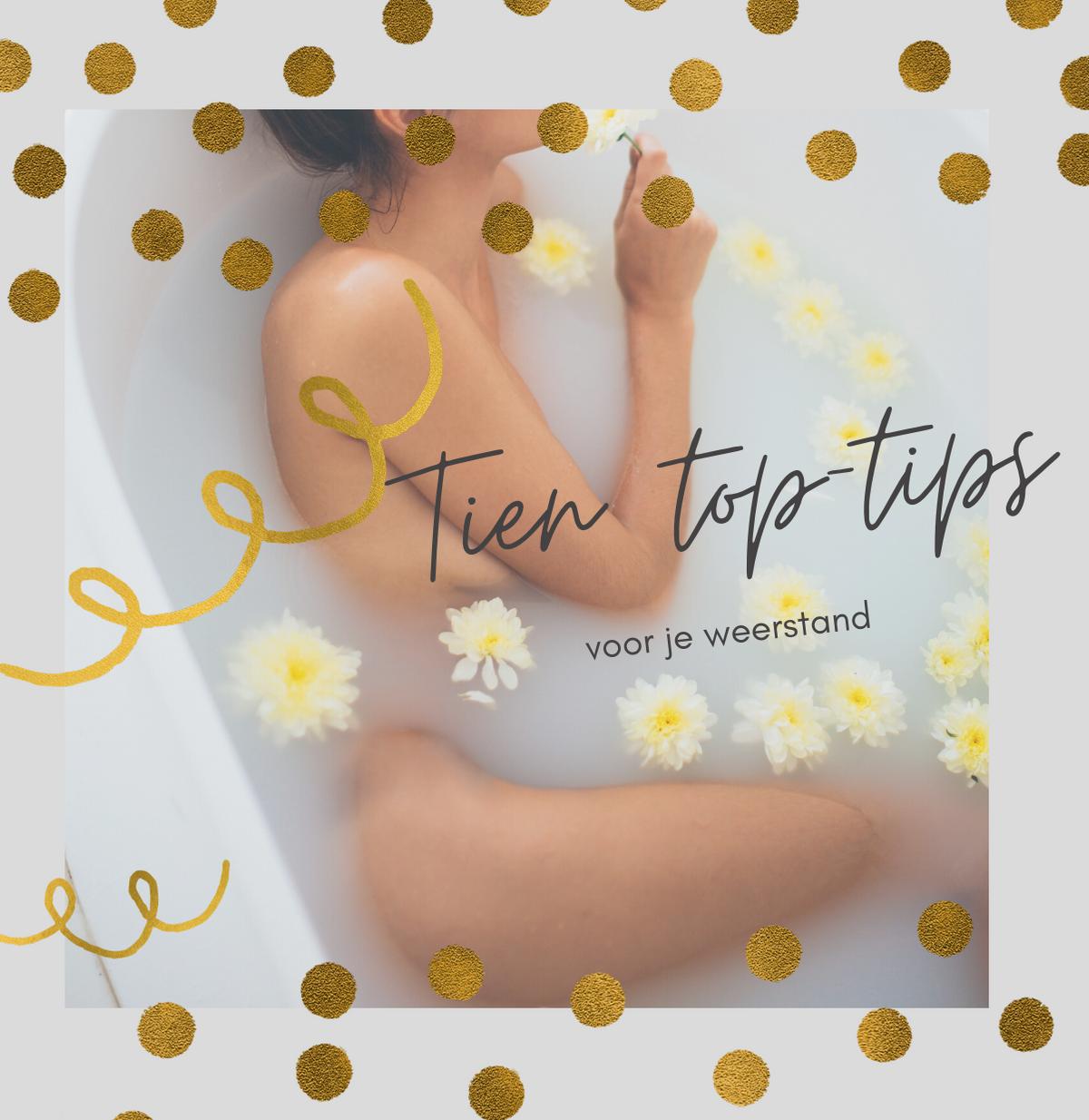 Tien top-tips voor je weerstand